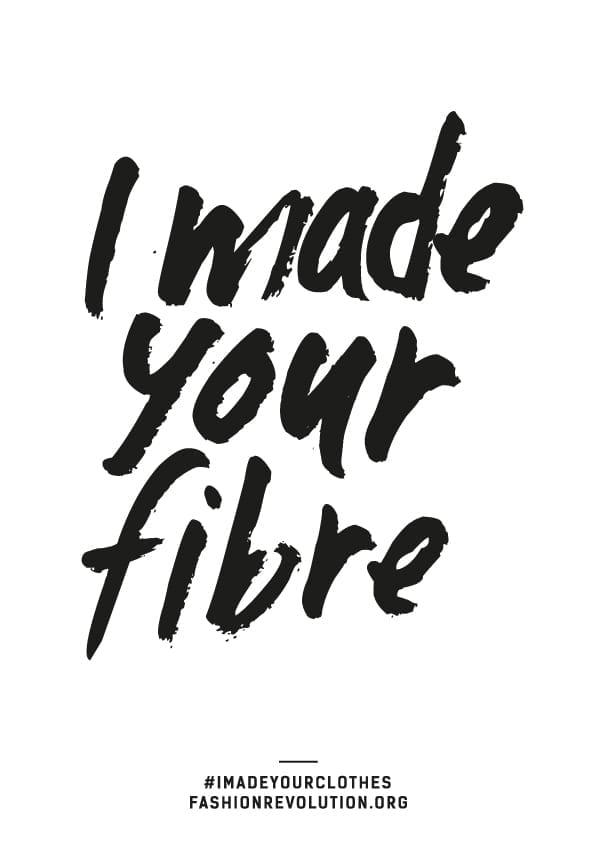 Fashion Revolution I made your fibre poster