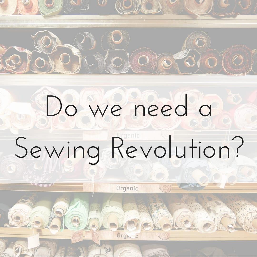 Fashion Revolution Sewing Revolution
